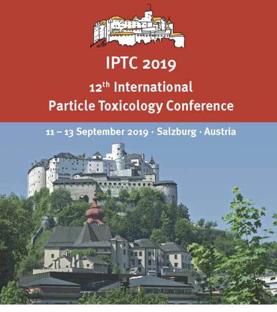 September 11th-13th IPTC 2019 International Particle Toxicology Conference, Salzburg Austria